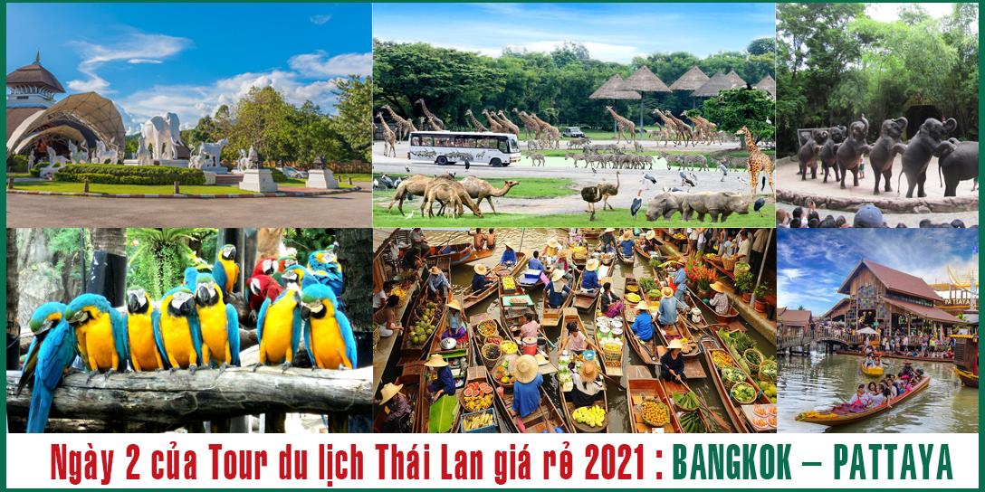 Ngày 2 của Tour Du Lịch Thái Lan Giá Rẻ 2021 là tham quan BANGKOK – PATTAYA