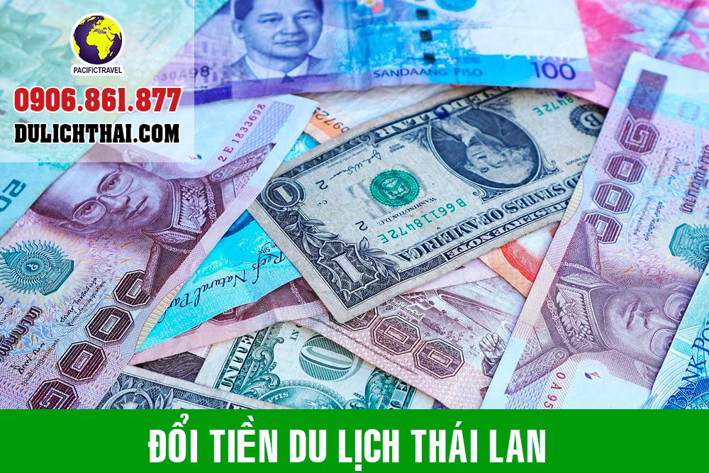Hướng dẫn đổi tiền Thái Lan để đi du lịch
